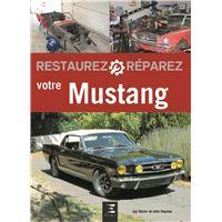 Restaurez, réparez votre Mustang