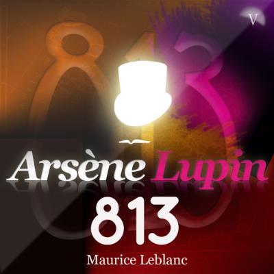 Arsène Lupin - 813 : Arsène Lupin