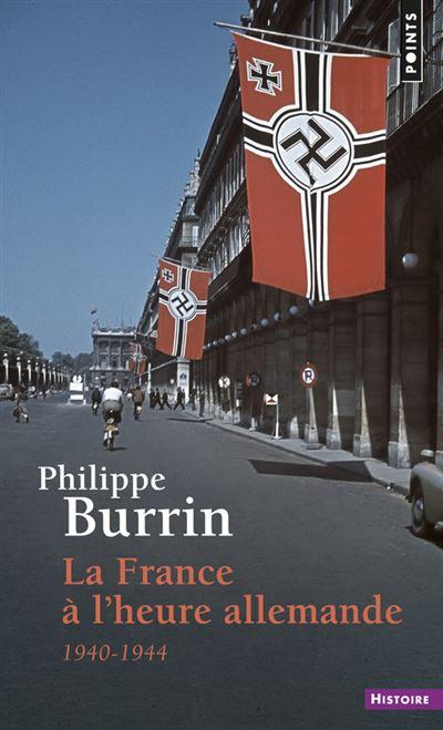 La France à l'heure allemande . 1940-1944