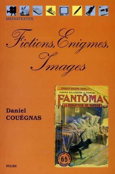 Fictions, énigmes et images