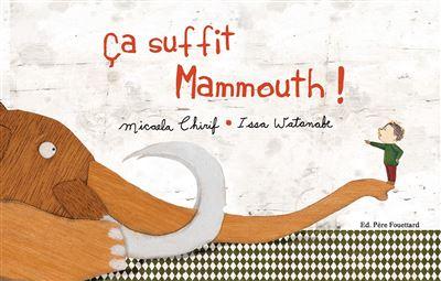 Ça suffit, mammouth !