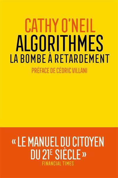 Algorithmes - La bombe à retardement - 9782711200443 - 15,99 €
