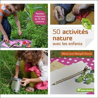 50 Activités Nature Avec Les Enfants Broché Marie Lyne Mangilli
