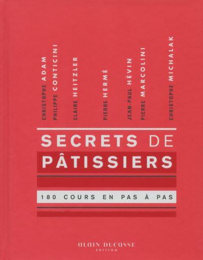 Secrets de pâtissiers 180 cours en pas à pas - 9782841238293 - 15,99 €