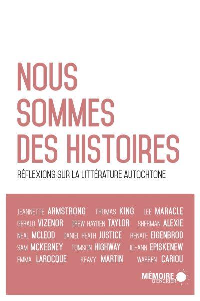 Nous sommes des histoires - Réflexions sur la littérature autochtone