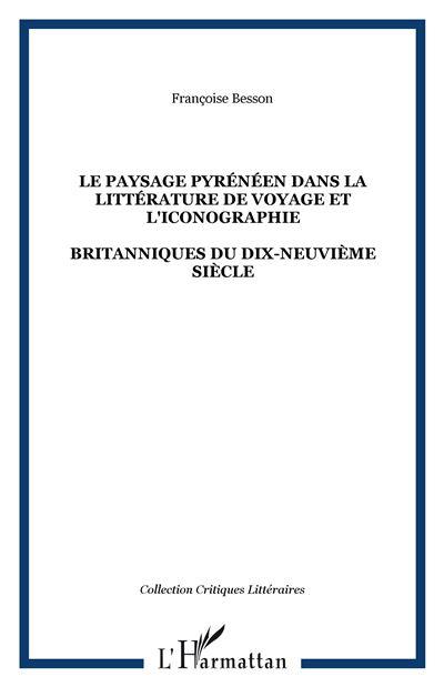 Le paysage pyrenéen dans littérature de voyage et l'iconographie britanniques du XIXème siècle