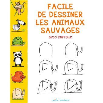 Facile de dessiner les animaux sauvages broch barroux - Dessiner des animaux ...