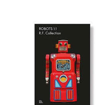 ROBOTS 1:1. THE R. F. COLLECTION
