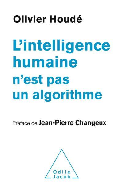 L' Intelligence humaine n'est pas un algorithme - 9782738146915 - 16,99 €