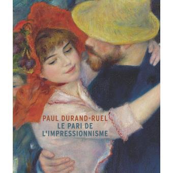Paul durand ruel, le pari de l'impressionnisme - catalogue exposition