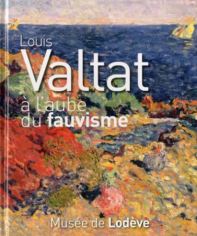 Louis Valtat à l'aube du fauvisme