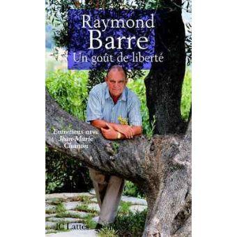 Raymond Barre Un goût de liberté