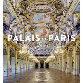 Palais De Paris Tresors Du Patrimoine Tresors Du Patrimoine