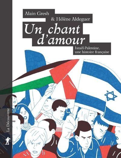 Un chant d'amour. Le conflit israélo-palestinien au coeur de la société française