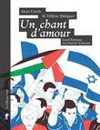 Un chant d´amour. Le conflit israélo-palestinien au coeur de la société française