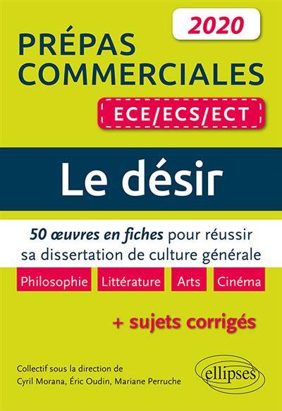 Le désir. 50 œuvres en fiches pour réussir sa dissertation de culture générale - Prépas commerciales ECE / ECS / ECT 2020