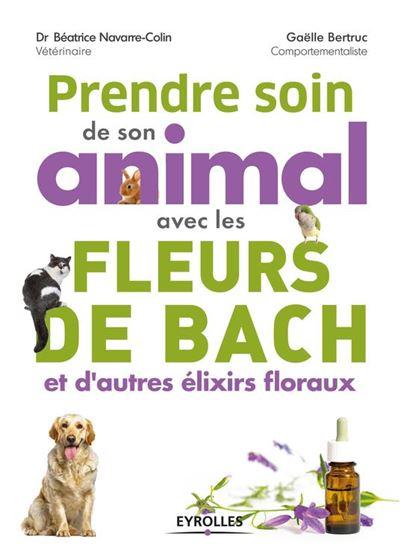 Prendre soin de son animal avec les fleurs de Bach et d''autres élixirs floraux - 9782212734584 - 10,99 €