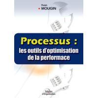 Processus : les outils d'optimisation de la performance