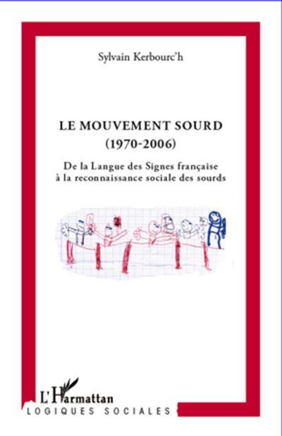 Le mouvement sourd (1970-2006)