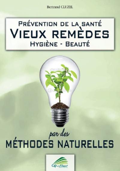 Vieux remèdes, prévention de la santé, hygiène, beauté par des méthodes naturelles