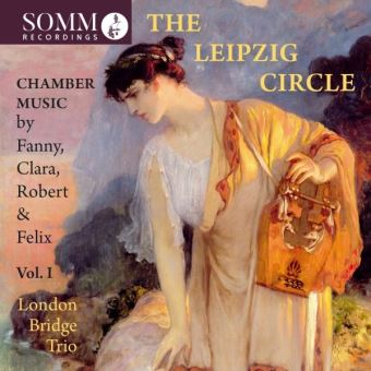 The Leipzig Circle Chamber Music Volume 1