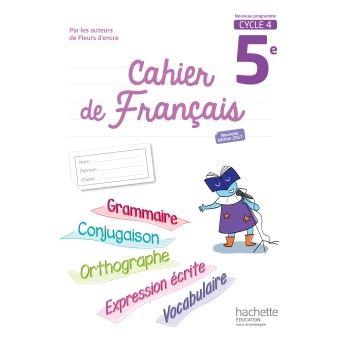 Cahier De Francais Cycle 4 5e Ed 2017