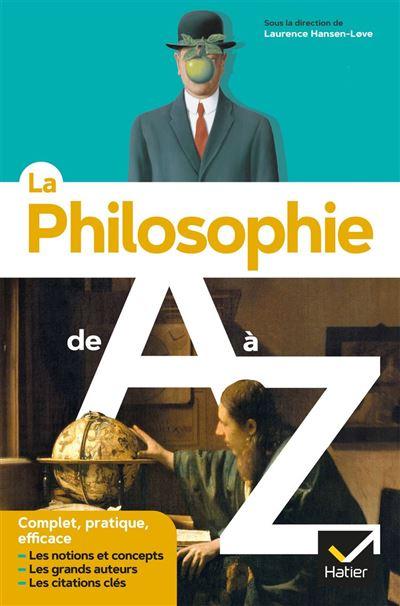 La philosophie de A à Z (nouvelle édition) - les auteurs, les oeuvres et les notions philosophiques - 9782401080393 - 9,49 €