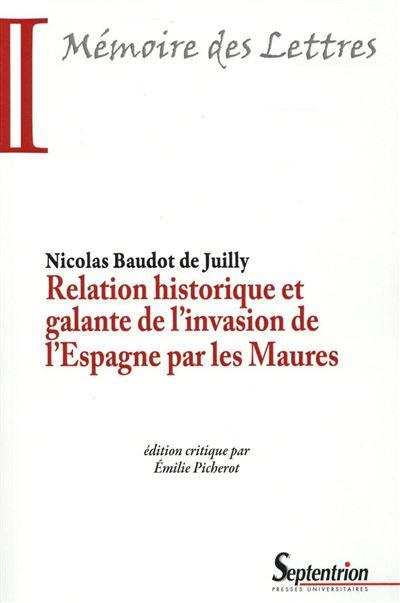 Relation historique et galante de l'invasion de l'Espagne par les Maures