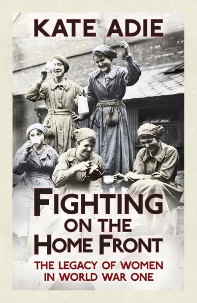 Fighting on the Home Front Kate Adie