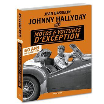 johnny hallyday mes motos et voitures d 39 exception 60 ans de collection 60 ans de collection. Black Bedroom Furniture Sets. Home Design Ideas