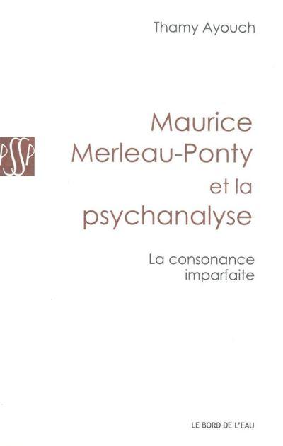 Maurice Merleau-Ponty et la psychanalyse