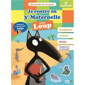Le LoupJE RENTRE EN TROISIEME MATERNELLE AVEC LOUP