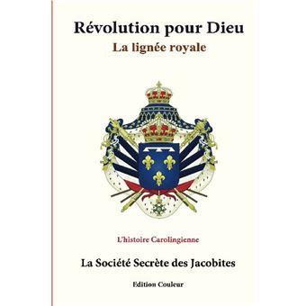 Revolution pour dieu la lignee royale l'historie carolingien