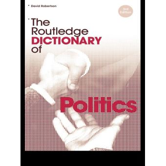 Routledge Dictionaries The Routledge Dictionary Of Politics