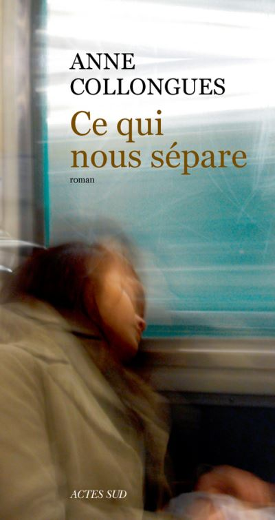Anne Collongues - Ce qui nous sépare