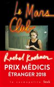 Mars Club (Le) : roman | Kushner, Rachel (1968-....). Auteur