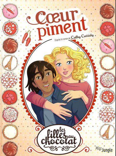 Les filles au chocolat - tome 10 Coeur piment