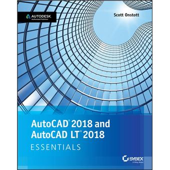 autocad 2018 and autocad lt 2018 essentials epub scott onstott achat ebook fnac. Black Bedroom Furniture Sets. Home Design Ideas
