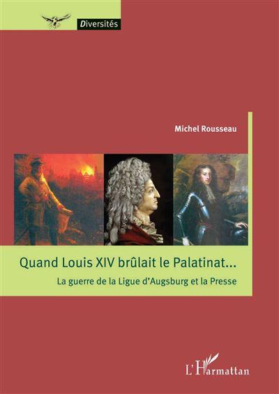 Quand Louis XIV brûlait le Palatinat