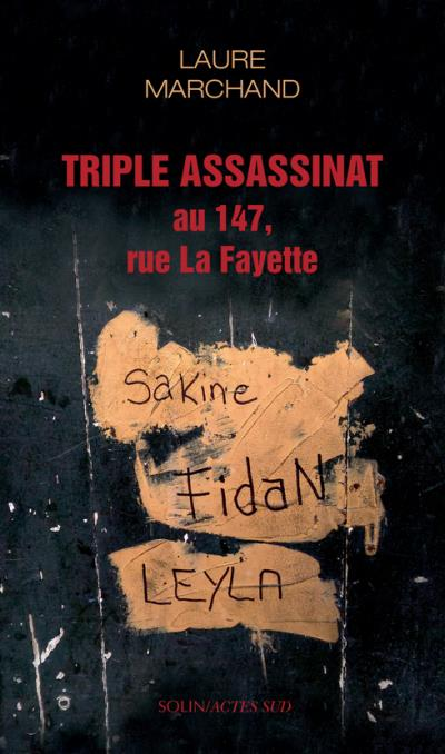 Triple assassinat au 147, rue La Fayette - Laure Marchand