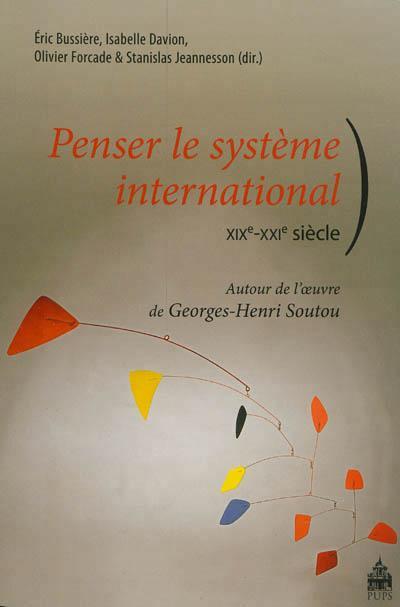 Penser le systeme international 19e 21e siecle