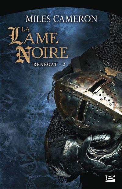 Renégat, T2 : La Lame Noire