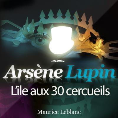 Arsène Lupin -  : L'île aux 30 cerceuils