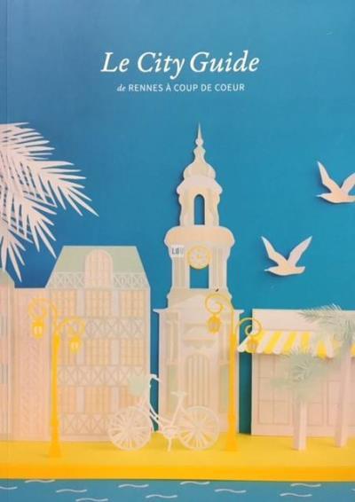 Le city-guide de Rennes à coup de coeur