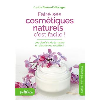 Faire ses cosmetiques naturels, c est facile b716e522f956