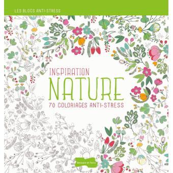 inspiration nature 70 coloriages anti stress - Livre De Coloriage Anti Stress