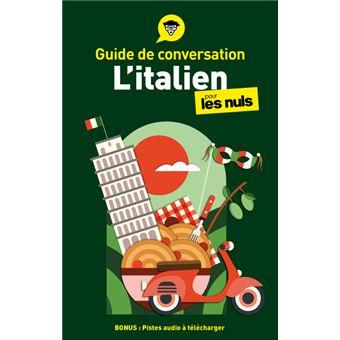 Pour les nulsGuide de conversation l'Italien pour les Nuls, 3e édition