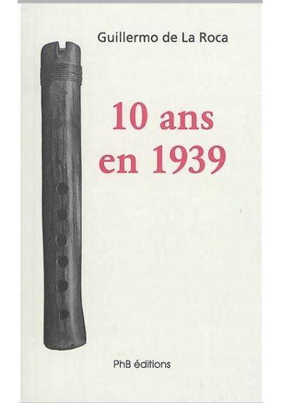10 ans en 1939