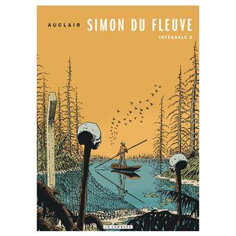 Simon du fleuve - L'intégrale Tome 2 : Simon du fleuve