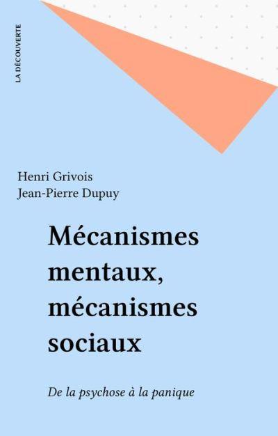 Mécanismes mentaux, mécanismes sociaux - De la psychose à la panique - 9782348016035 - 8,49 €